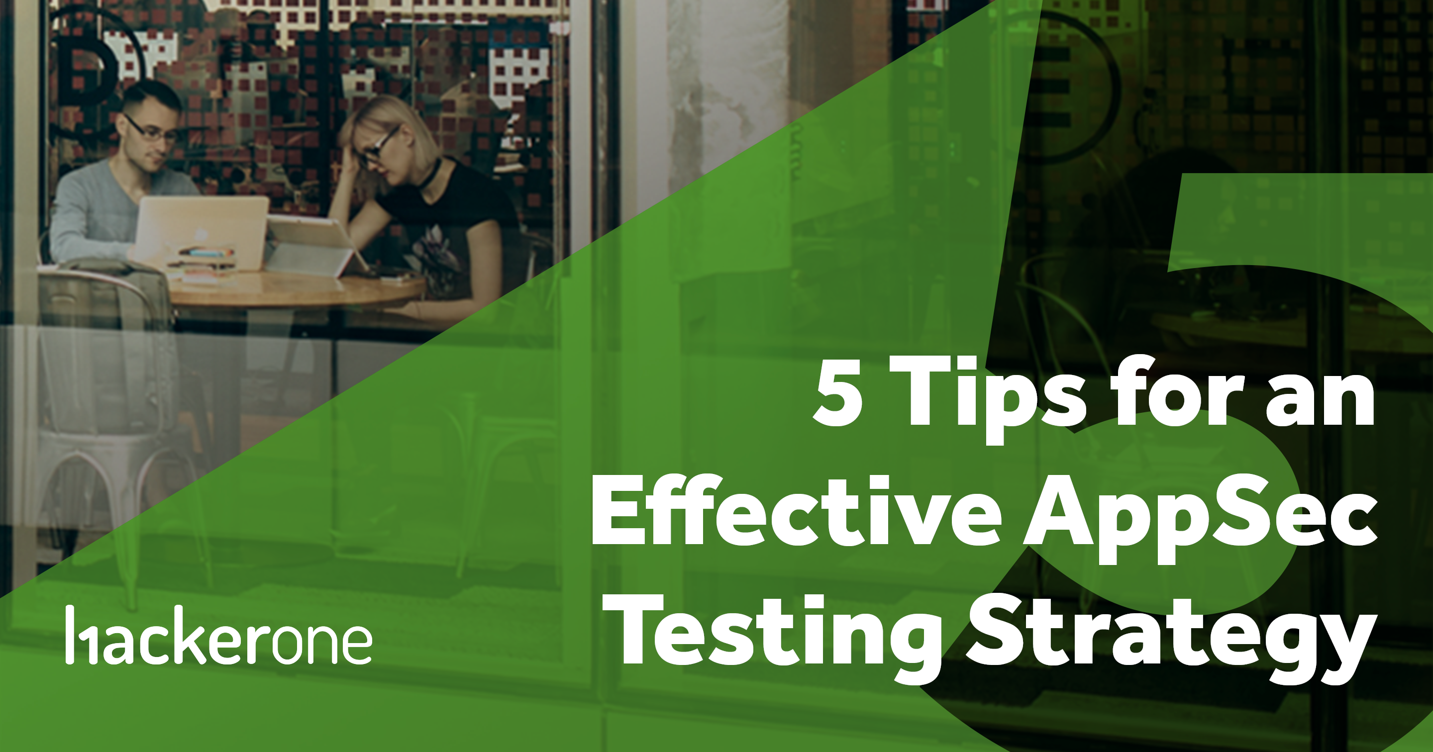 5 Tips for an Effective AppSec Testing Strategy