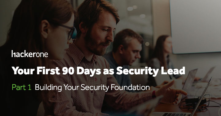Your First 90 Days as Security Lead