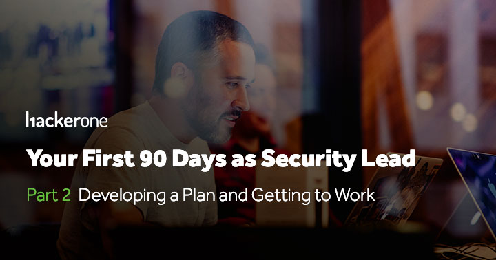 Your First 90 Days as Security Lead Part 2