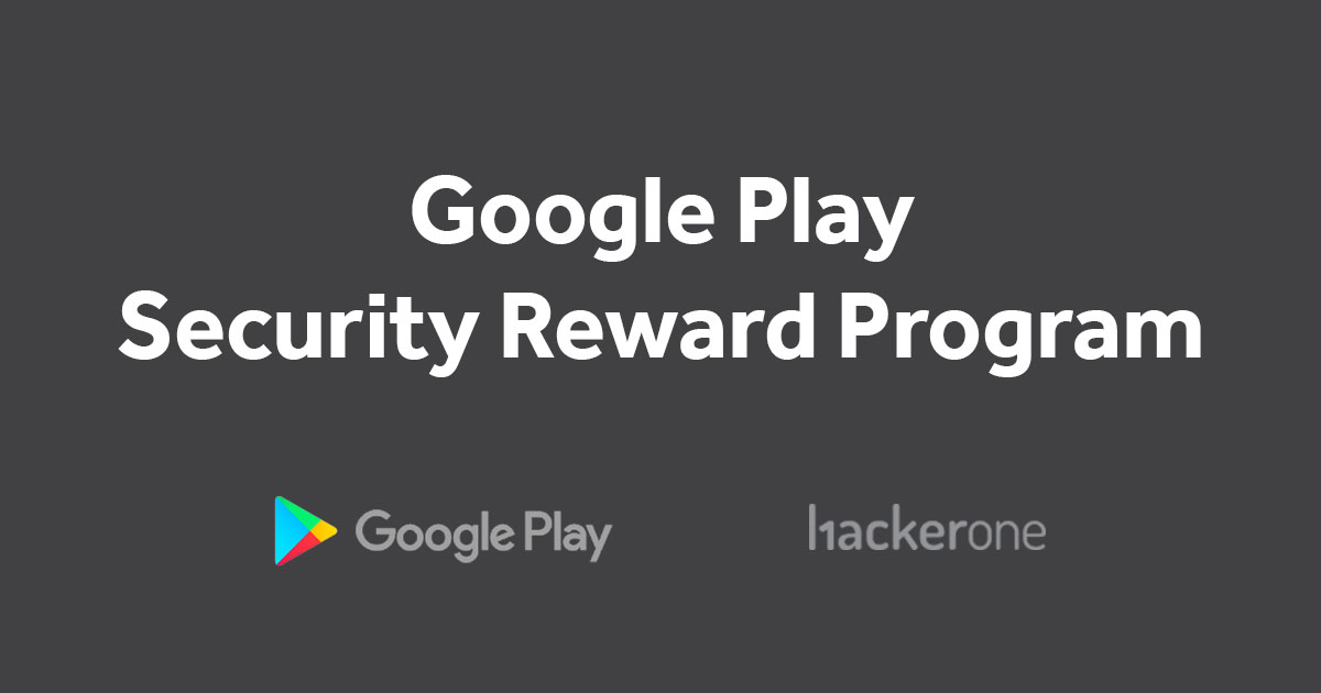 Google Play increases bounties and expands scope for ...