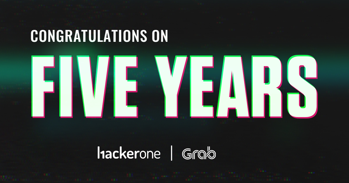 Grab 5 Years Anniversary on HackerOne