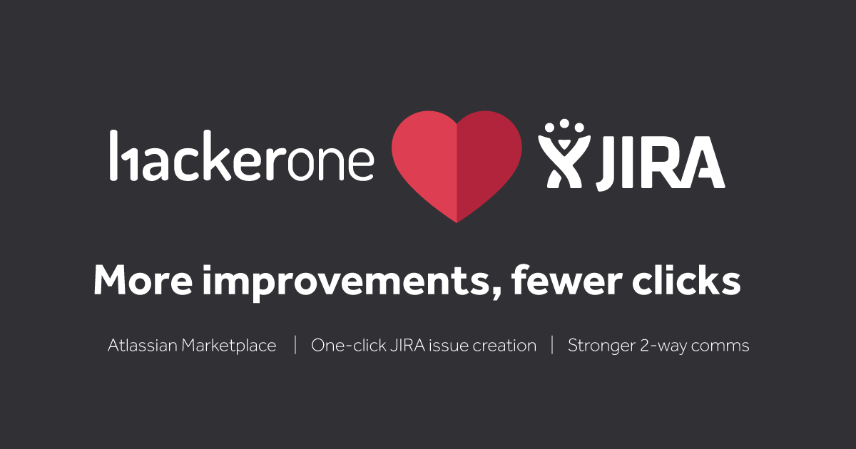 HackerOne loves JIRA: more improvements, fewer clicks